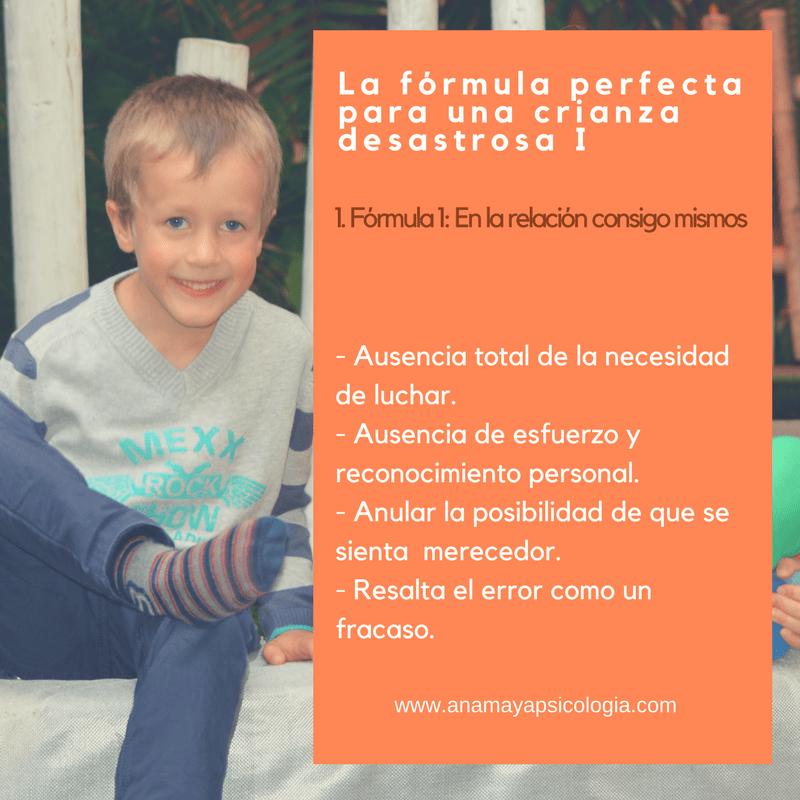 La fórmula perfecta para una crianza desastrosa I