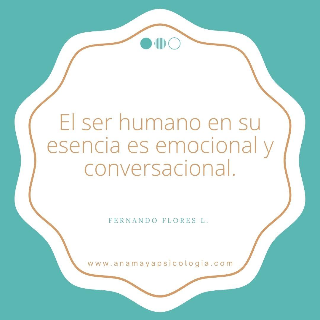 El ser humano es en esencial emocional y conversacional